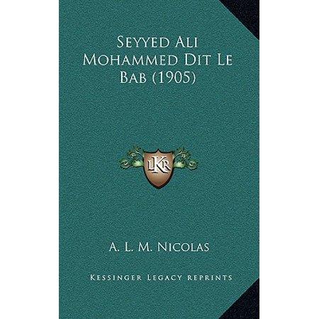 Ali Bin Mohammed (Seyyed Ali Mohammed Dit Le Bab (1905) )