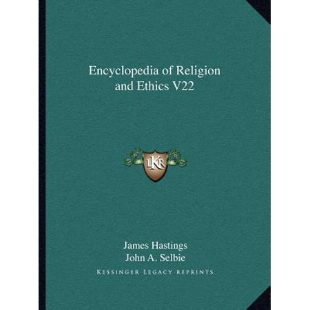 Encyclopedia of Religion and Ethics V22