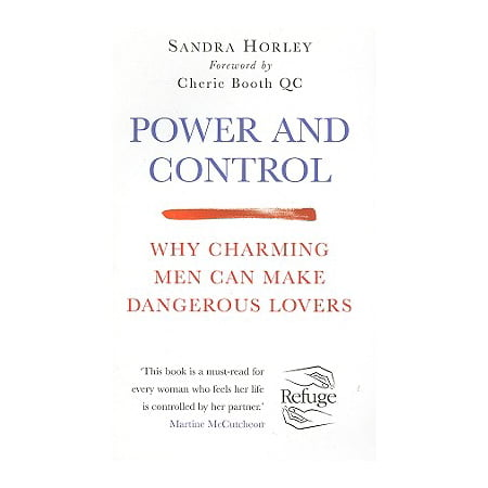 Power and Control : Why Charming Men Can Make Dangerous