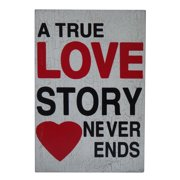 Cheungs Wall Sign Inscribed ''A True Love Story Never Ends'' Textual Art