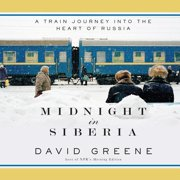 Midnight in Siberia : A Train Journey into the Heart of Russia