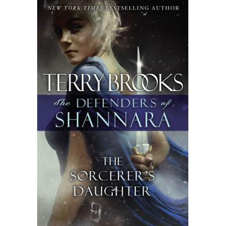 The Sorcerers Daughter (The Defenders Of Shannara The Sorcerers Daughter)