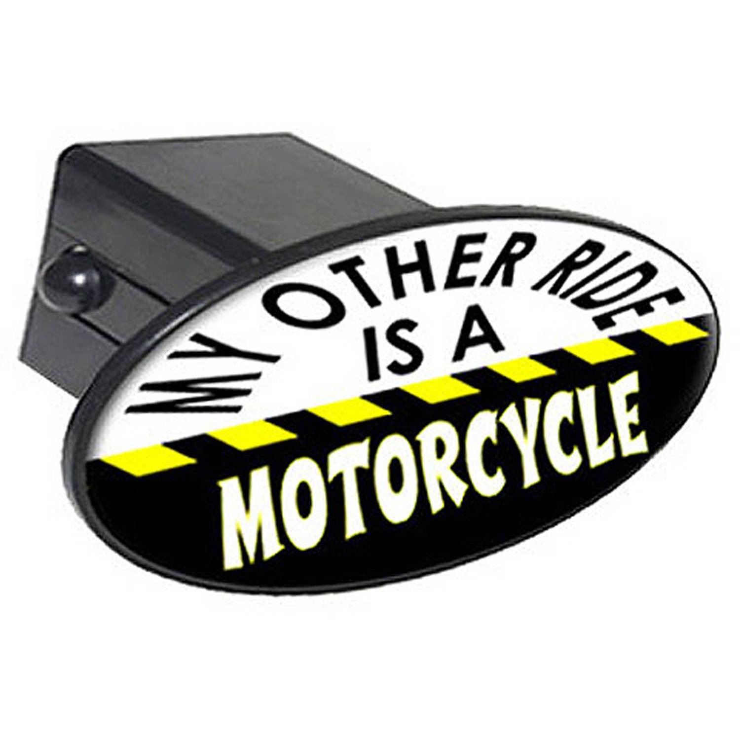 "My Other Ride Is A Motorcycle 2"" Oval Tow Trailer Hitch Cover Plug Insert"