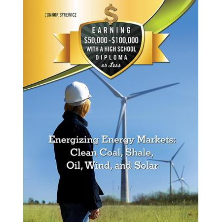 Energizing Energy Markets: Clean Coal, Shale, Oil, Wind, and Solar -