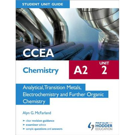CCEA Chemistry A2 Student Unit Guide Unit 2: Analytical, Transition Metals, Electrochemistry and Further Organic Chemistry - eBook