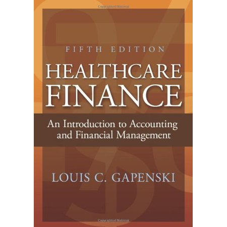 Healthcare Finance  An Introduction To Accounting And Financial Management