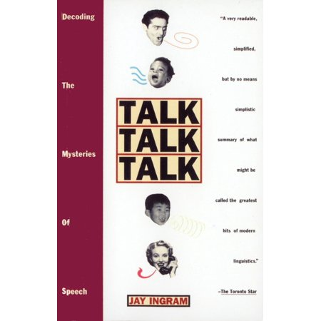 Talk Talk Talk : Decoding the Mysteries of Speech
