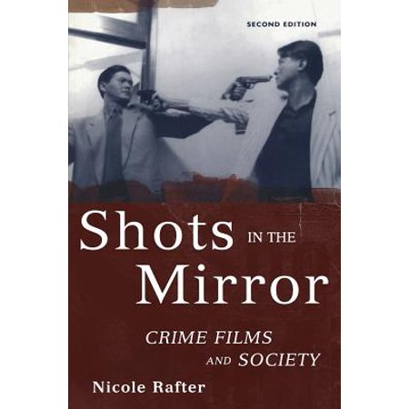 Nicole Oxford - Shots in the Mirror : Crime Films and Society