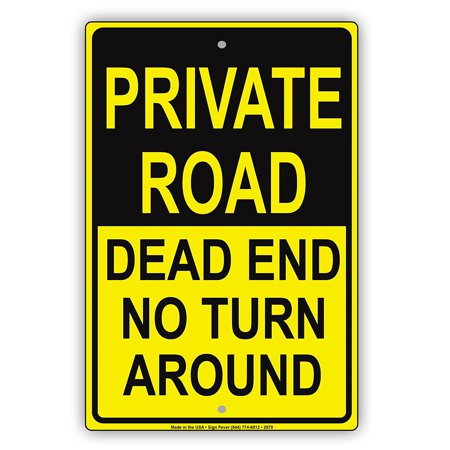 """Private Road Dead End No Turn Around Property Restriction Caution Alert Warning Notice Aluminum Metal Sign 8""""x12"""" Plate"""