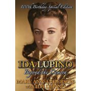 Ida Lupino : Beyond the Camera: 100th Birthday Special Edition