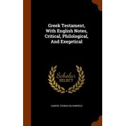Greek Testament, with English Notes, Critical, Philological, and Exegetical