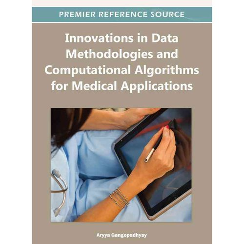Innovations in Data Methodologies and Computational Algorithms for Medical Applications