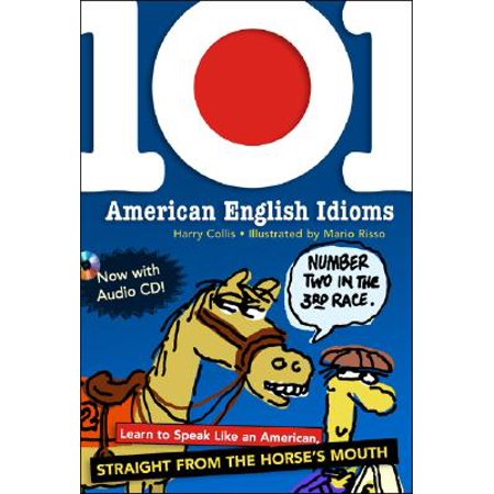 101 Compact (101 American English Idioms W/Audio CD : Learn to Speak Like an American Straight from the Horse's)