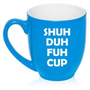 16 oz Large Bistro Mug Ceramic Coffee Tea Glass Cup Shuh Duh Fuh Cup Funny (Light-Blue)