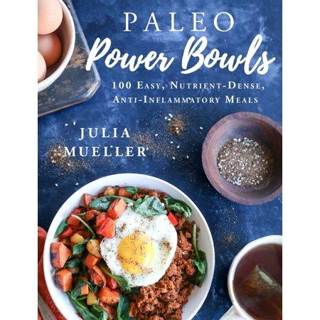 Paleo Power Bowls : 100 Easy, Nutrient-Dense, Anti-Inflammatory Meals](Paleo Halloween Meals)