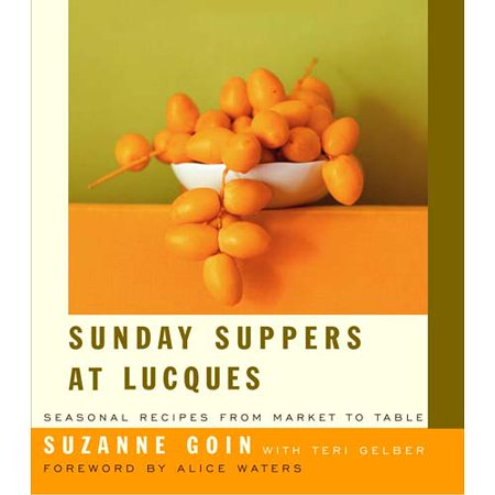 Sunday Suppers At Lucques  Seasonal Recipes From Market To Table
