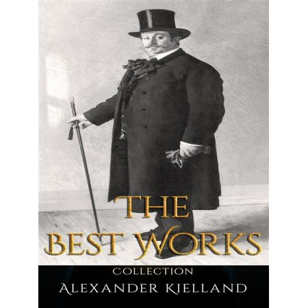 Alexander Kielland: The Best Works - eBook