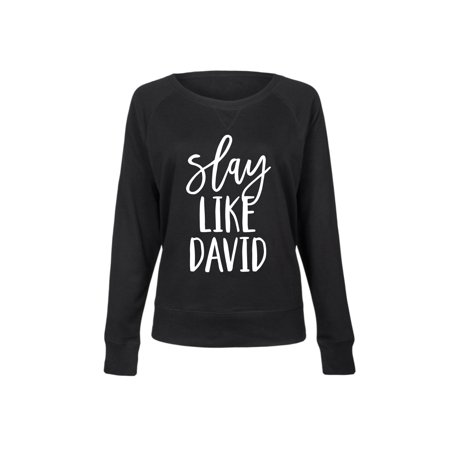 Slay Like David - Ladies Lightweight French Terry Pullover