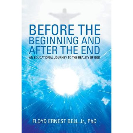 Before the Beginning and After the End : An Educational Journey to the Reality of