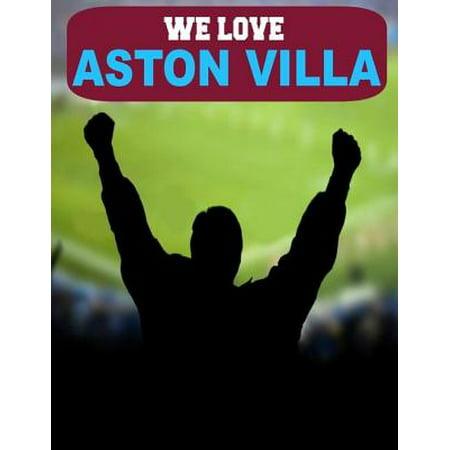 We Love Aston Villa - eBook (Aston Villa Vs Arsenal Head To Head)