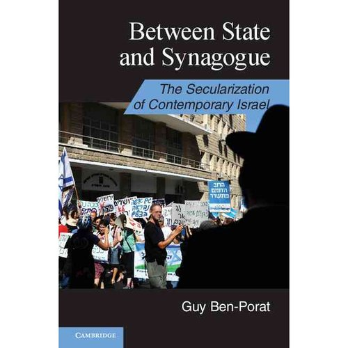 Between State and Synagogue: The Secularization of Contemporary Israel