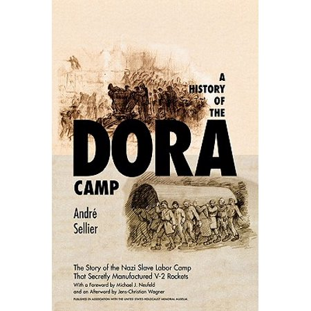 A History of the Dora Camp : The Untold Story of the Nazi Slave Labor Camp That Secretly Manufactured V-2 Rockets - Chinese Labor Camps Halloween