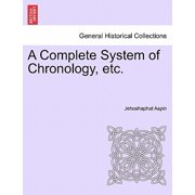 A Complete System of Chronology, Etc.