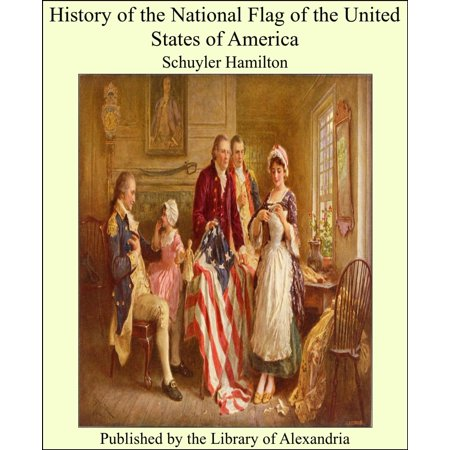 History of the National Flag of the United States of America -