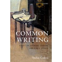 Common Writing : Essays on Literary Culture and Public Debate