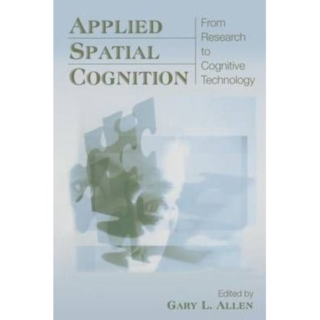Applied Spatial Cognition  From Research To Cognitive Technology