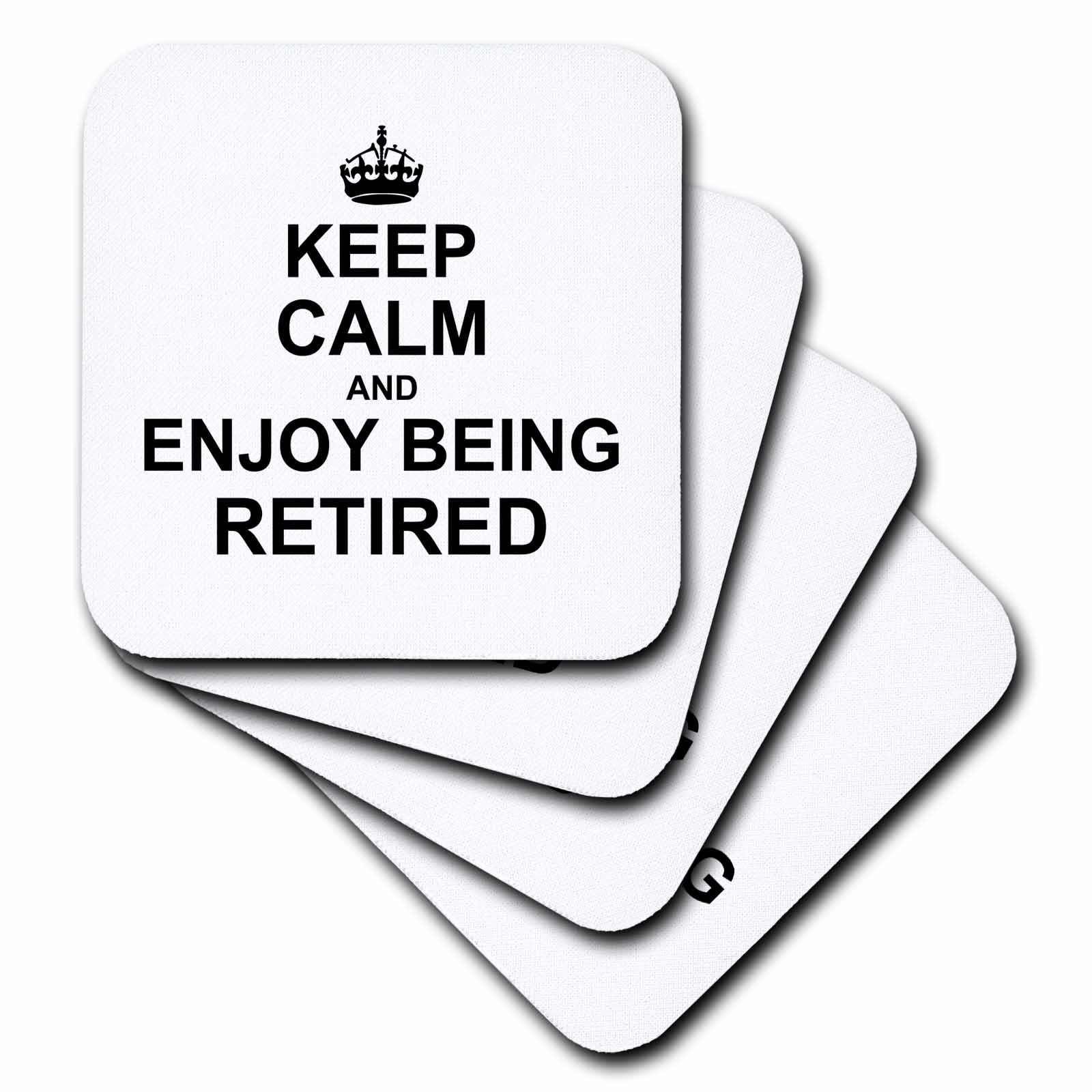 3dRose Keep Calm and Enjoy being Retired. fun carry on themed Retirement gift, Soft Coasters, set of 4
