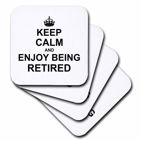3dRose Keep Calm and Enjoy being Retired. fun carry on themed Retirement gift, Soft Coasters, set of 4 by
