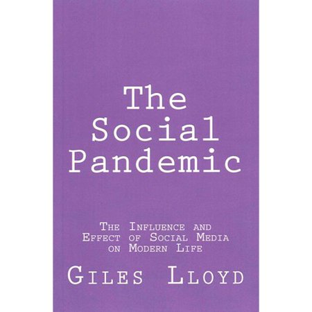 The Social Pandemic  The Influence And Effect Of Social Media On Modern Life