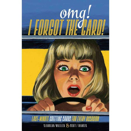 Omg! I Forgot the Card!: Last Minute Greeting Cards for Every Occasion