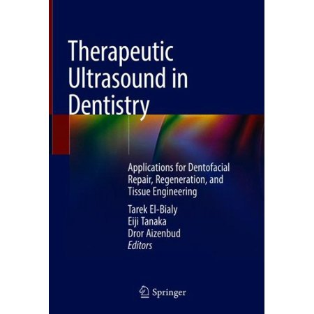 Therapeutic Ultrasound in Dentistry : Applications for Dentofacial Repair, Regeneration, and Tissue Engineering