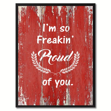 I'm So Freaking Proud Of You Quote Saying Canvas Print Picture Frame Home Decor Wall Art Gift Ideas