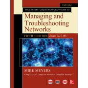 Mike Meyers Comptia Network Guide to Managing and Troubleshooting Networks Fifth Edition (Exam N10-007) (Paperback)
