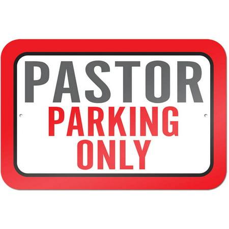 Pastor Parking Only Sign