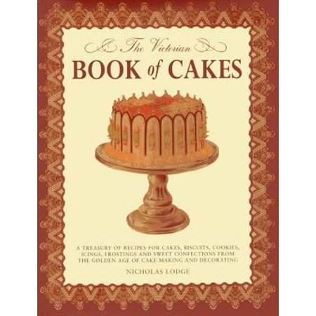 The Victorian Book of Cakes : A Treasury of Recipes for Cakes, Biscuits, Cookies, Icings, Frostings and Sweet Confections from the Golden Age of Cake Making and Decorating - Halloween Biscuit Recipe