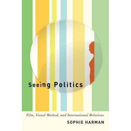 Seeing Politics : Film, Visual Method, and International Relations ()