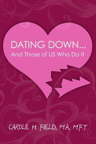 Dating Down And Those Of Us Who Do It