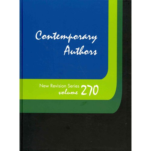 Contemporary Authors New Revision Series: A Bio-Bibliographical Guide to Current Writers in Fiction, General Nonfiction, Poetry, Journalism, Drama, Motion Pictures, Television, and Other Field