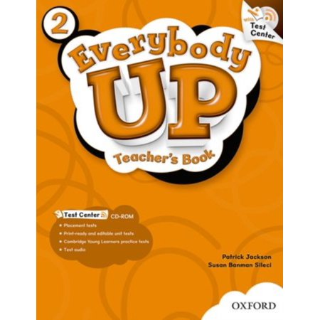 Everybody Up 2 Teacher's Book with Test Center CD-ROM : Language Level: Beginning to High Intermediate. Interest Level: Grades K-6. Approx. Reading Level: K-4