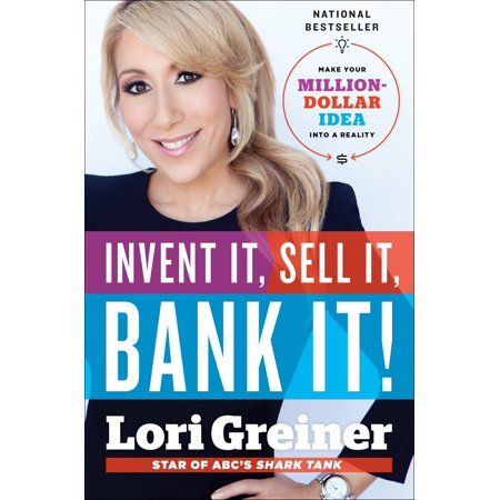 Invent It, Sell It, Bank It! : Make Your Million-Dollar Idea into a (Things To Make And Sell With Cricut)
