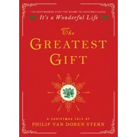 The Greatest Gift : A Christmas Tale