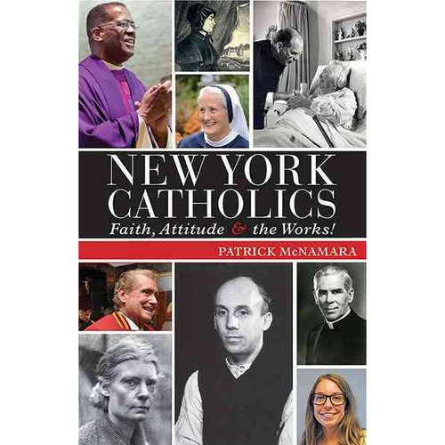 New York Catholics: Faith, Attitude & the Works!