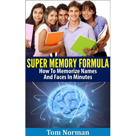 Super Memory Formula: How To Memorize Names And Faces In Minutes -