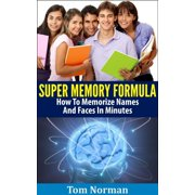 Super Memory Formula: How To Memorize Names And Faces In Minutes - eBook
