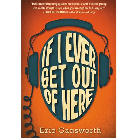 If I Ever Get Out of Here : A Novel with (Alice Cooper Gotta Get Out Of Here)