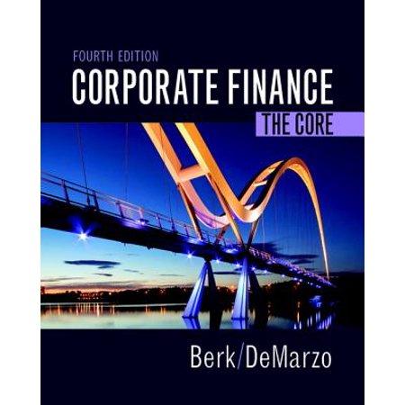 Corporate Finance : The Core (Corporate Finance Berk Demarzo Solutions 3rd Edition)